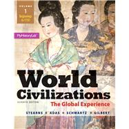 World Civilizations The Global Experience,  Volume 1 by Stearns, Peter N.; Adas, Michael B.; Schwartz, Stuart B.; Gilbert, Marc Jason, 9780205986293