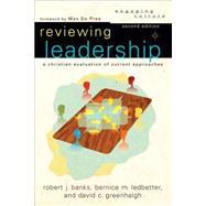 Reviewing Leadership by Ledbetter, Bernice M.; Banks, Robert J.; Greenhalgh, David C.; De Pree, Max, 9780801036293