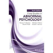 Case Studies in Abnormal Psychology by Oltmanns, Thomas F.; Martin, Michele T.; Neale, John M.; Davison, Gerald C., 9781118836293