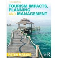 Tourism Impacts, Planning and Management by Mason; Peter, 9781138016293