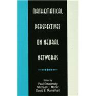 Mathematical Perspectives on Neural Networks by Smolensky,Paul;Smolensky,Paul, 9781138876293
