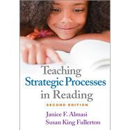 Teaching Strategic Processes in Reading, Second Edition by Almasi, Janice F.; Fullerton, Susan King, 9781462506293