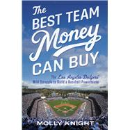 The Best Team Money Can Buy by Knight, Molly, 9781476776293