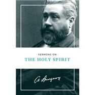 Sermons on the Holy Spirit by Spurgeon, C. H., 9781619706293