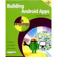 Building Android Apps in Easy Steps Covers App Inventor 2 by McGrath, Mike, 9781840786293