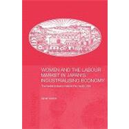 Women and the Labour Market in Japan's Industrialising Economy: The Textile Industry before the Pacific War by Hunter; Janet, 9780415546294