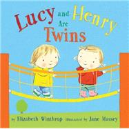 Lucy and Henry Are Twins by Winthrop, Elizabeth; Massey, Jane, 9781477826294