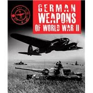 German Weapons of World War II by Hart, Stephen, 9781782746294