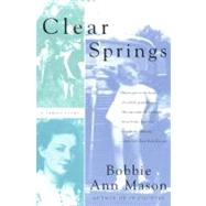 Clear Springs : A Family Story by Mason, Bobbie Ann, 9780060956295