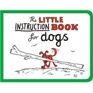 The Little Instruction Book for Dogs by Freeman, Kate, 9781849536295