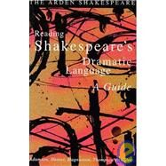 Reading Shakespeare's Dramatic Language by Hunter, Lynette; Magnusson, Lynne; Adamson, Sylvia, 9781903436295