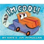 I'm Cool! by McMullan, Kate; McMullan, Jim, 9780062306296