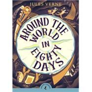 Around the World in Eighty Days by Verne, Jules, 9780141366296