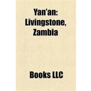 Yan'an : Livingstone, Zambia by , 9781156286296