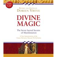 Divine Magic: The Seven Sacred Secrets of Manifestation by Virtue, Doreen, 9781401946296