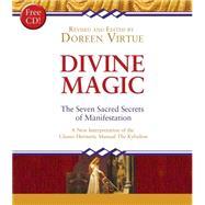 Divine Magic: The Seven Sacred Secrets of Manifestation by Virtue, Doreen, 9781401946296