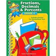 Fractions, Decimals & Percents, Grade 4: Includes Practice for Standardized Tests by Smith, Robert W., 9781420686296