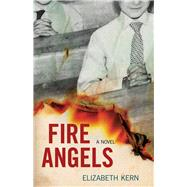 Fire Angels by Kern, Elizabeth, 9781613736296