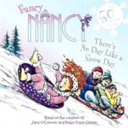 Fancy Nancy: There's No Day Like a Snow Day by O'Connor, Jane; Preiss-Glasser, Robin, 9780062086297