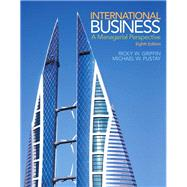 International Business: A Managerial Perspective, 8/e by Griffin; Pustay, 9780133506297