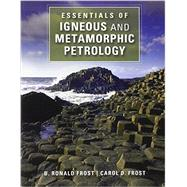 Essentials of Igneous and Metamorphic Petrology by Frost, B. Ronald; Frost, Carol D., 9781107696297