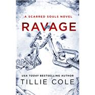 Ravage A Scarred Souls Novel by Cole, Tillie, 9781250086297