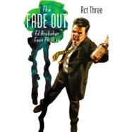 The Fade Out 3 by Brubaker, Ed; Phillips, Sean; Breitweiser, Elizabeth; Phillips, Sean (CON); Breitweiser, Elizabeth (CON), 9781632156297