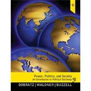 Power, Politics, and Society: An Introduction to Political Sociology by Dobratz; Betty, 9780205486298