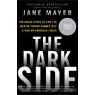 The Dark Side by Mayer, Jane, 9780307456298