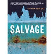 Salvage by Oka, Cynthia Dewi, 9780810136298