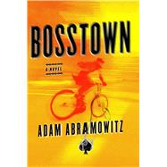 Bosstown by Abramowitz, Adam, 9781250076298