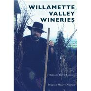 Willamette Valley Wineries by Randall, Barbara Smith, 9781467126298