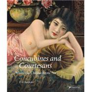 Concubines and Courtesans : Women in Chinese Erotic Art by Bertholet, Ferry M.; Stokmans, michiel Elsevier, 9783791346298