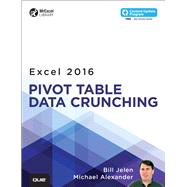 Excel 2016 Pivot Table Data Crunching (includes Content Update Program) by Jelen, Bill; Alexander, Michael, 9780789756299