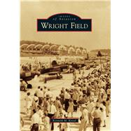Wright Field by Keisel, Kenneth M., 9781467116299