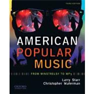 American Popular Music From Minstrelsy to MP3