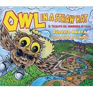 Owl in a Straw Hat by Anaya, Rudolfo A.; El Moisés; Lamadrid, Enrique R., 9780890136300