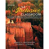 Inclusive Classroom, The, Loose-Leaf Version with Video-Enhanced Pearson eText -- Access Card Package by Mastropieri, Margo A.; Scruggs, Thomas E., 9780133386301
