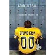 Stupid Fast by Herbach, Geoff, 9781402256301