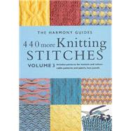 440 More Knitting Stitches: Includes Patterns for Texture and Color, Cable Patterns and Panels, Lace Panels