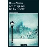 Los viajeros de la noche / Travelers Night by Wecker, Helene; Margeli, Isabel, 9786074216301