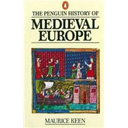The History of Medieval Europe by Keen, Maurice, 9780140136302