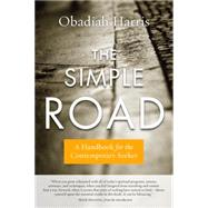 The Simple Road: A Handbook for the Contemporary Seeker by Harris, Obadiah, 9780399176302