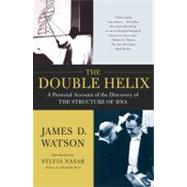 The Double Helix A Personal Account of the Discovery of the Structure of DNA by Watson, James D., 9780743216302