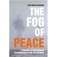 The Fog of Peace by Guehenno, Jean-Marie, 9780815726302