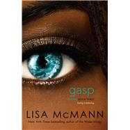 Gasp by McMann, Lisa, 9781442466302