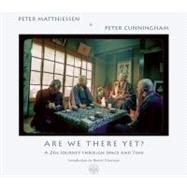 Are We There Yet? A Zen Journey Through Space and Time by Matthiessen, Peter; Cunningham, Peter, 9781582436302