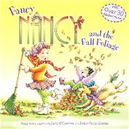 Fancy Nancy and the Fall Foliage by O'Connor, Jane; Preiss-Glasser, Robin, 9780062086303