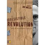 Irresistible Revolution : Living As an Ordinary Radical by Shane Claiborne, 9780310266303
