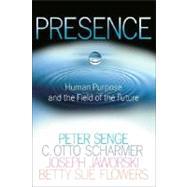 Presence by SENGE, PETER M.SCHARMER, C. OTTO, 9780385516303